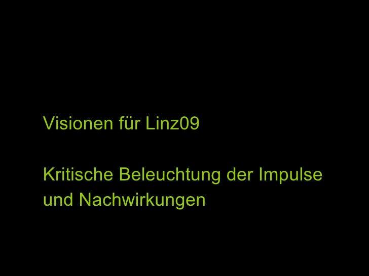Visionen für Linz09 Kritische Beleuchtung der Impulse  und Nachwirkungen