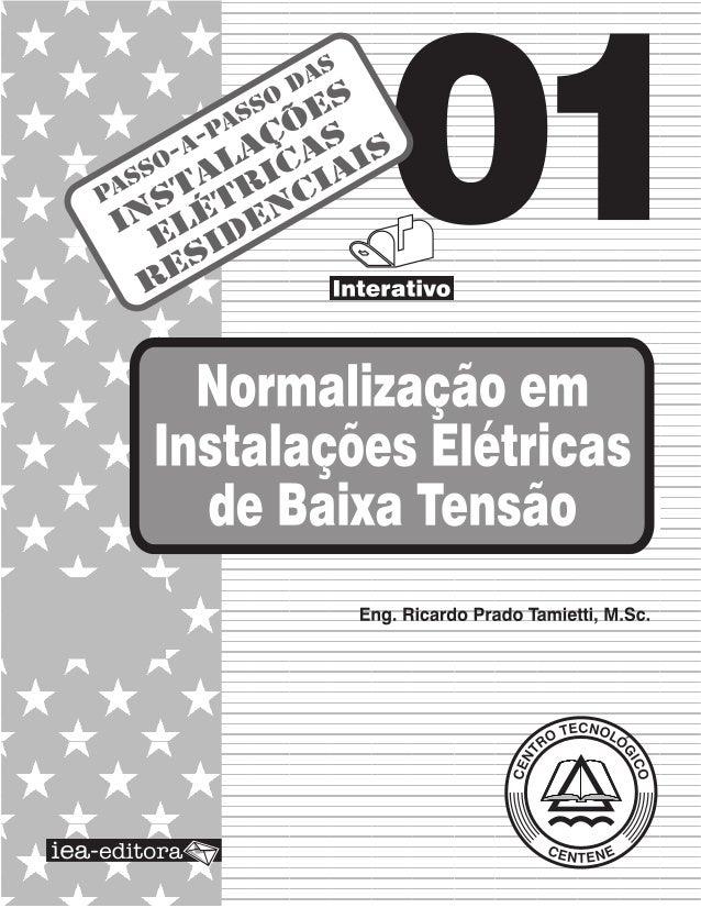 2 Lição 01 – Normalização em Instalações Elétricas de Baixa Tensão PASSO-A-PASSO DAS INSTALAÇÕES ELÉTRICAS RESIDENCIAIS – ...