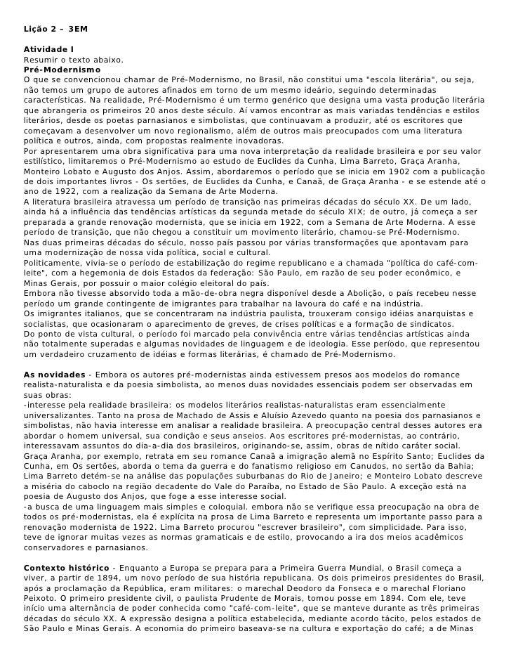 Lição 2 – 3EM  Atividade I Resumir o texto abaixo. Pré-Modernismo O que se convencionou chamar de Pré-Modernismo, no Brasi...