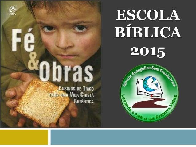 ESCOLA BÍBLICA 2015
