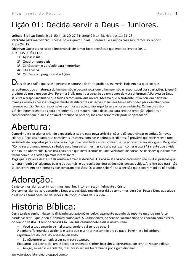 B l o g I g r e j a d o F u t u r o . P á g i n a | 1 www.igrejadofuturoieq.blogspot.com.br Lição 01: Decida servir a Deus...