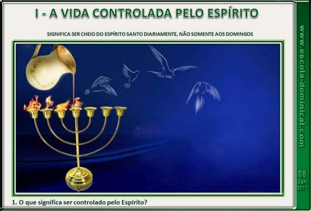 LIÇÃO 2- O PROPÓSITO DO FRUTO DO ESPÍRITO