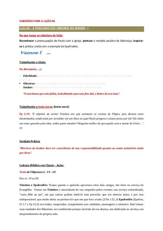 SUBSÍDIOS PARA A LIÇÃO 06 Lição 06 – A FIDELIDADE DOS OBREIROS DO SENHOR. (2) No que tange os objetivos da lição: Reconhec...