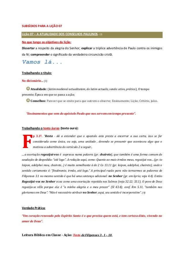 SUBSÍDIOS PARA A LIÇÃO 07 Lição 07 – A ATUALIDADE DOS CONSELHOS PAULINOS. (2) No que tange os objetivos da lição: Disserta...