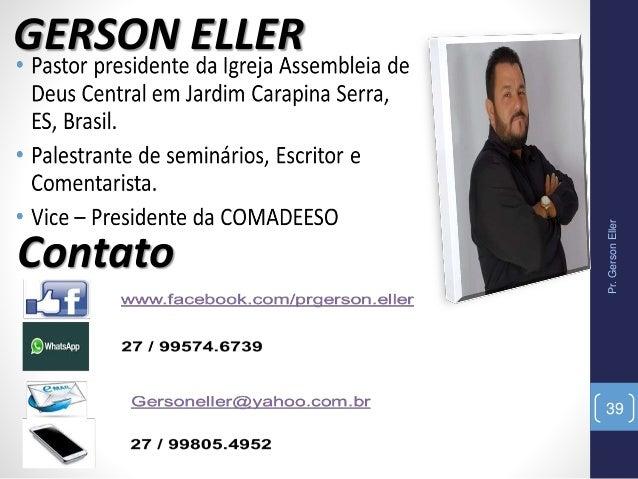 GERSON ELLER Contato Pr.GersonEller 39