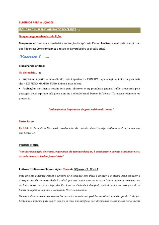 SUBSÍDIOS PARA A LIÇÃO 08 Lição 08 – A SUPREMA ASPIRAÇÃO DO CRENTE. (2) No que tange os objetivos da lição: Compreender qu...