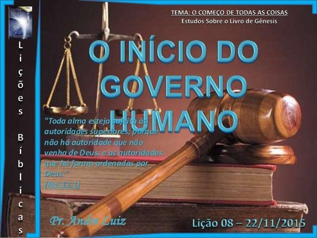 """Pr. Andre Luiz """"Toda alma esteja sujeita às autoridades superiores; porque não há autoridade que não venha de Deus; e as a..."""