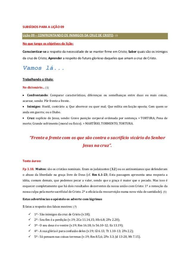 SUBSÍDIOS PARA A LIÇÃO 09 Lição 09 – CONFRONTANDO OS INIMIGOS DA CRUZ DE CRISTO. (2) No que tange os objetivos da lição: C...