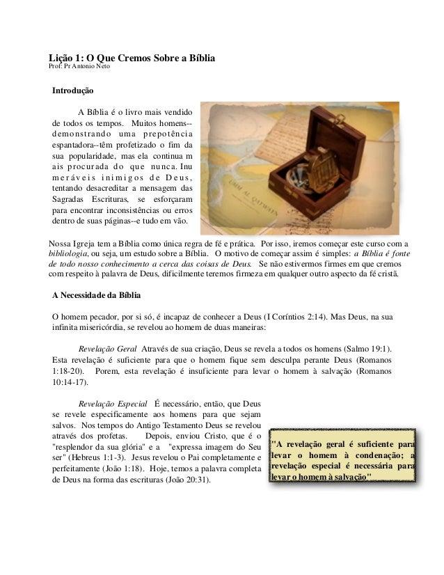 Lição 1: O Que Cremos Sobre a Bíblia Prof: Pr Antonio Neto  Introdução A Bíblia é o livro mais vendido de todos os tempos....
