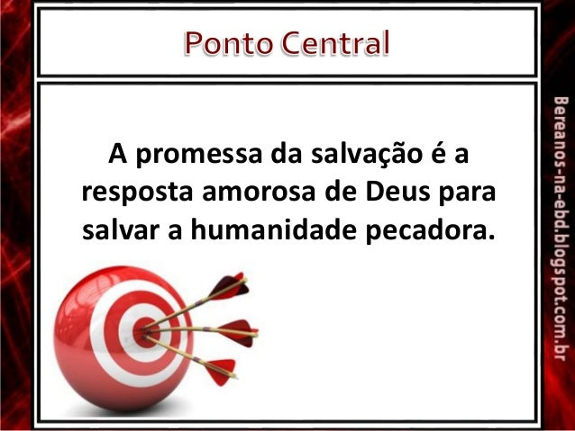 A promessa da salvação é a resposta amorosa de Deus para salvar a humanidade pecadora.