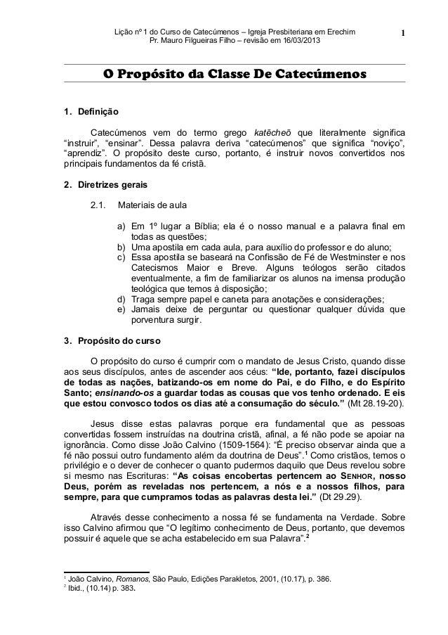 Lição nº 1 do Curso de Catecúmenos – Igreja Presbiteriana em Erechim   1                            Pr. Mauro Filgueiras F...