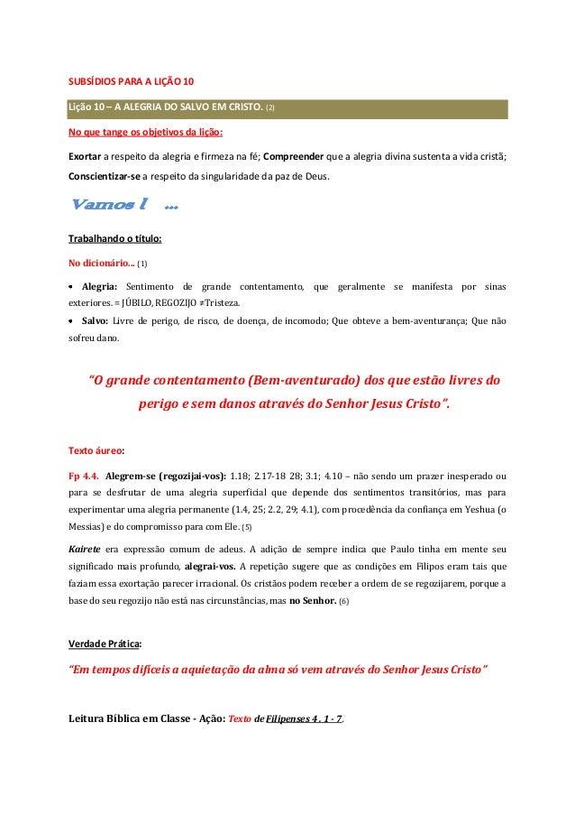 SUBSÍDIOS PARA A LIÇÃO 10 Lição 10 – A ALEGRIA DO SALVO EM CRISTO. (2) No que tange os objetivos da lição: Exortar a respe...