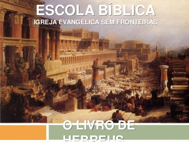 ESCOLA BÍBLICA IGREJA EVANGÉLICA SEM FRONTEIRAS O LIVRO DE