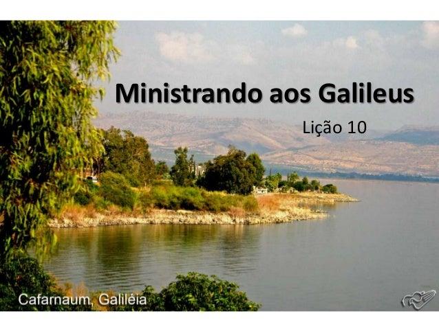 Ministrando aos GalileusLição 10