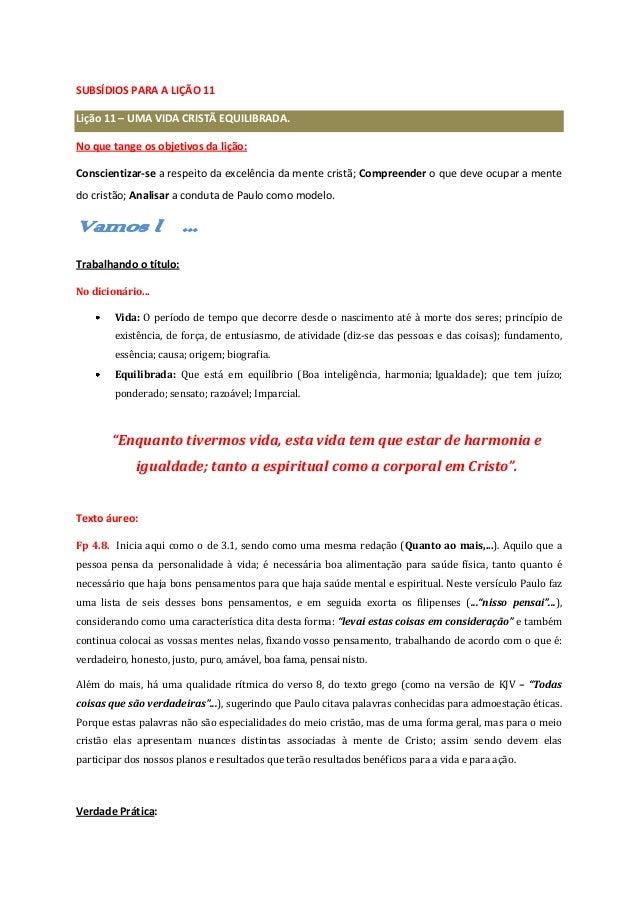 SUBSÍDIOS PARA A LIÇÃO 11 Lição 11 – UMA VIDA CRISTÃ EQUILIBRADA. No que tange os objetivos da lição: Conscientizar-se a r...