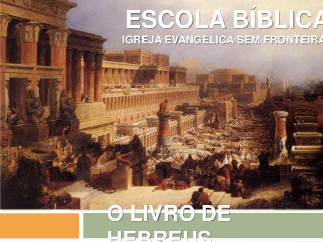 ESCOLA BÍBLICA IGREJA EVANGÉLICA SEM FRONTEIRA O LIVRO DE
