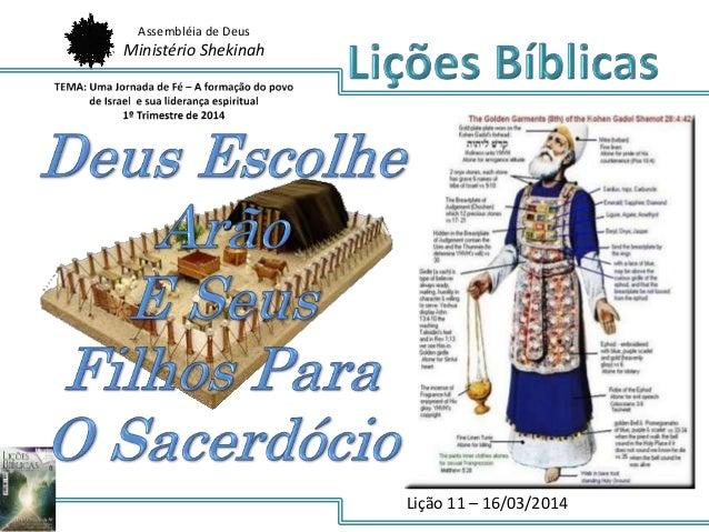 Assembléia de Deus Ministério Shekinah Lição 11 – 16/03/2014