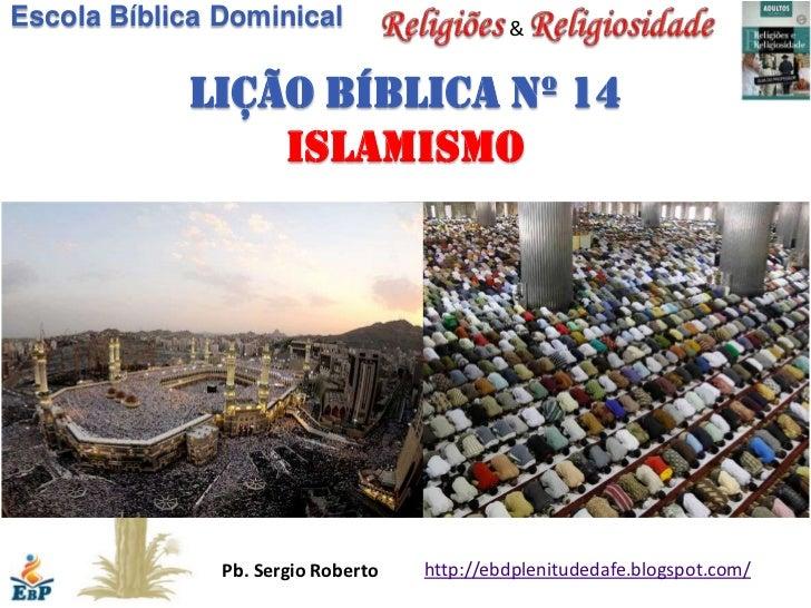 Escola Bíblica Dominical                     &            Lição bíblica nº 14                islamismo               Pb. S...