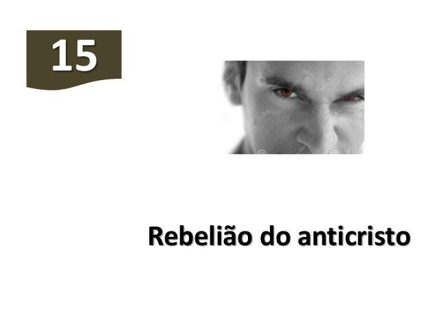 Rebelião do anticristo 15