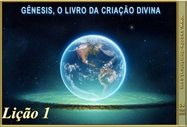 """ INTRODUÇÃO  Sem o Gênesis, não teríamos condições de responder às grandes perguntas da vida: """"Quem fez os céus e a terr..."""