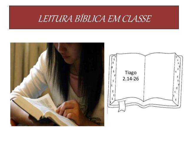 LEITURA BÍBLICA EM CLASSE Tiago 2.14-26