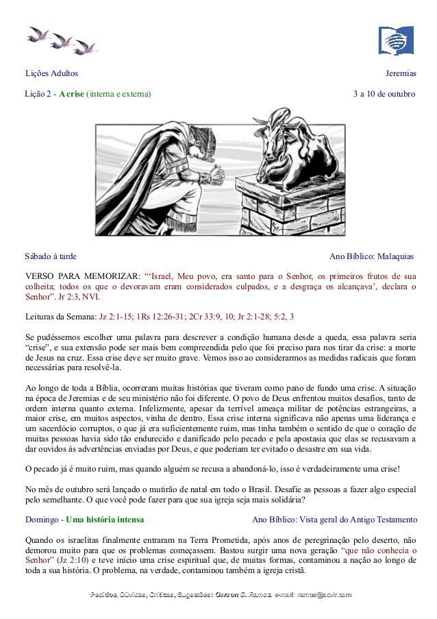 Lições Adultos Jeremias Lição 2 - A crise (interna e externa) 3 a 10 de outubro Sábado à tarde Ano Bíblico: Malaquias VERS...