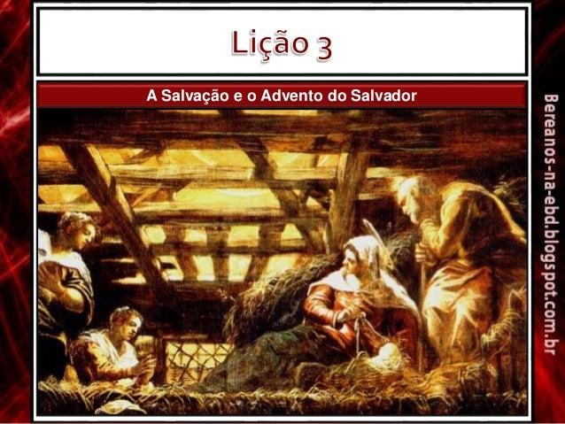 A Salvação e o Advento do Salvador