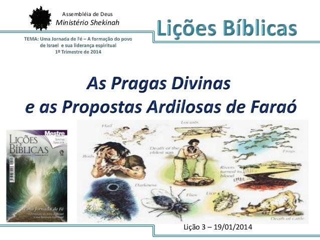 Assembléia de Deus  Ministério Shekinah  Lição 3 – 19/01/2014