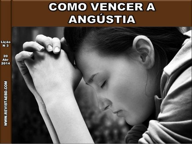 Lição 3 - Como vencer a angústia
