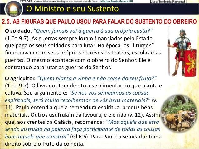 """2.5. AS FIGURAS QUE PAULO USOU PARA FALAR DO SUSTENTO DO OBREIRO O Ministro e seu Sustento Os sacerdotes. """"Não sabeis vós ..."""