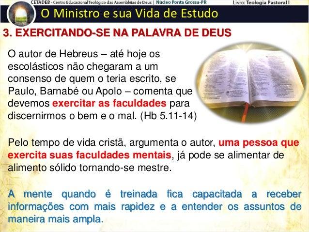 O Ministro e sua Vida de Estudo 3. EXERCITANDO-SE NA PALAVRA DE DEUS  EXAMINANDO O TEXTO BÍBLICO. Os comentários bíblicos...