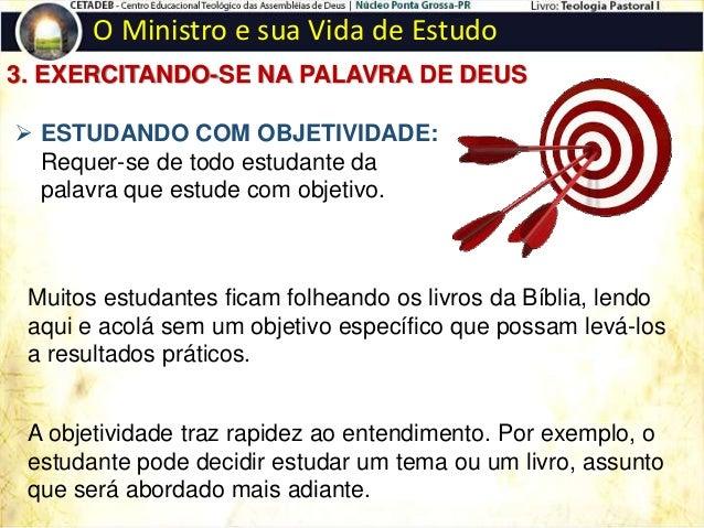 O Ministro e sua Vida de Estudo 3. EXERCITANDO-SE NA PALAVRA DE DEUS  REPETINDO OU RECITANDO A PALAVRA DE DEUS. Quando o ...