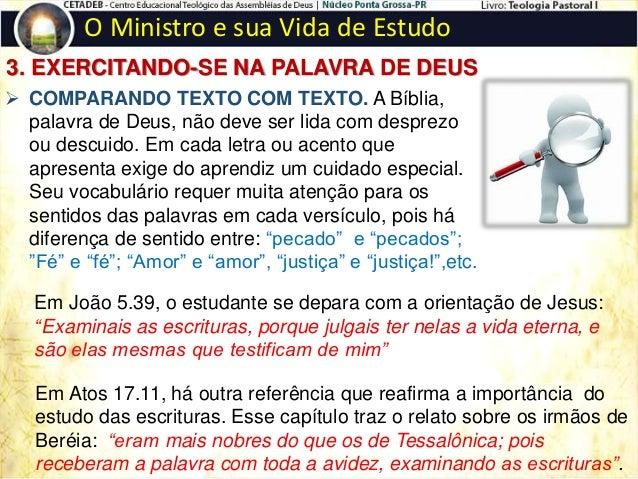 O Ministro e sua Vida de Estudo 3. EXERCITANDO-SE NA PALAVRA DE DEUS  MEDITANDO. A meditação ou reflexão leva o estudante...