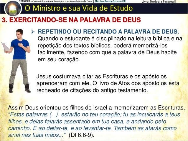 O Ministro e sua Vida de Estudo 4. APROVEITANDO O PERÍODO DE UMA HORA DIÁRIA DE ESTUDO Assuntos pesados que requerem mais ...