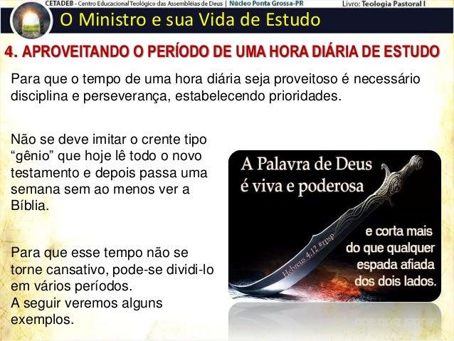 O Ministro e sua Vida de Estudo g) Outros temas como: Cronologias, Números, Parábolas, Milagres, Os ensinos de Jesus, (se ...