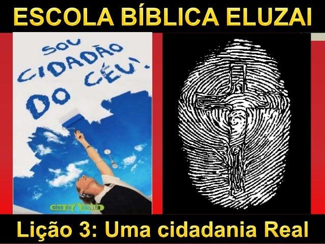 Lição 3   Uma cidadania real
