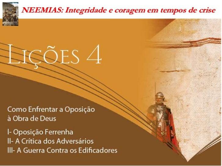 NEEMIAS: Integridade e coragem em tempos de crise                         Por: Pb. Sergio Roberto - A.D. Plenitude da Fé –...