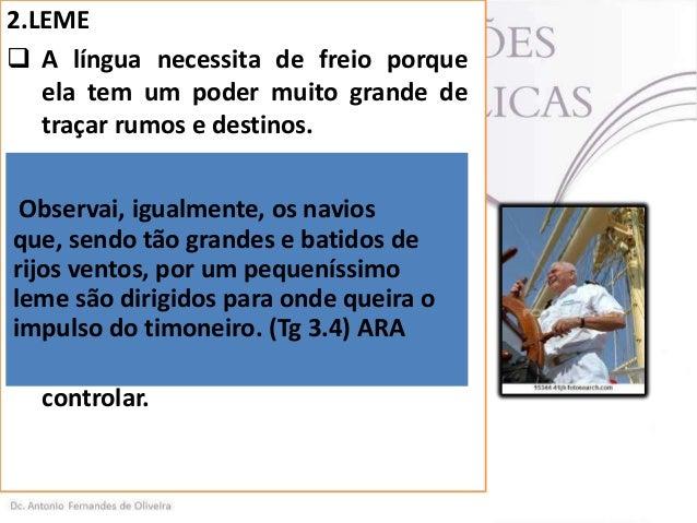 """3. FOGO  Talvez a imagem mais dramática usada por Tiago para ilustrar o poder da língua seja a do """"fogo"""". A língua também..."""