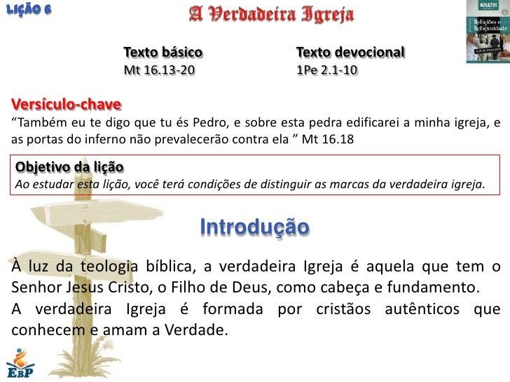 Lição 6                     Texto básico                    Texto devocional                     Mt 16.13-20              ...
