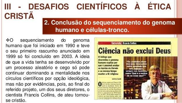 29 2. Conclusão do sequenciamento do genoma humano e células-tronco. O sequenciamento do genoma humano que foi iniciado e...