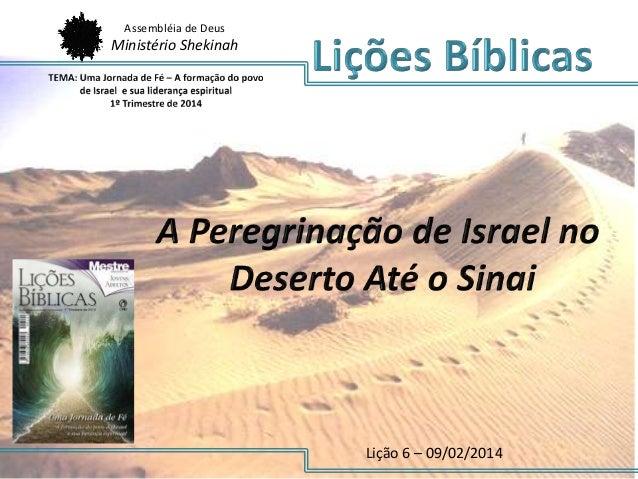 Assembléia de Deus  Ministério Shekinah  Lição 6 – 09/02/2014