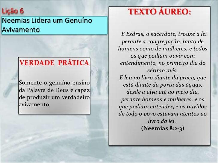 Lição 6                              TEXTO ÁUREO:Neemias Lidera um GenuínoAvivamento                        E Esdras, o sa...