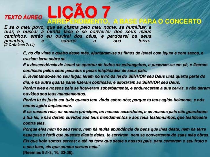 TEXTO ÁUREO           LIÇÃO 7 A BASE PARA O CONCERTO                      ARREPENDIMENTO,E se o meu povo, que se chama pel...