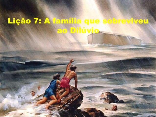Lição 7: A família que sobreviveu ao Dilúvio