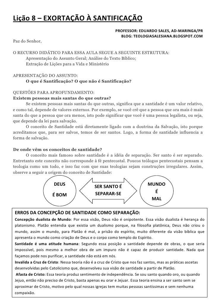 Lição 8 – EXORTAÇÃO À SANTIFICAÇÃO<br />PROFESSOR: EDUARDO SALES, AD-MARINGA/PR<br />BLOG: TEOLOGIASALESIANA.BLOGSPOT.COM<...