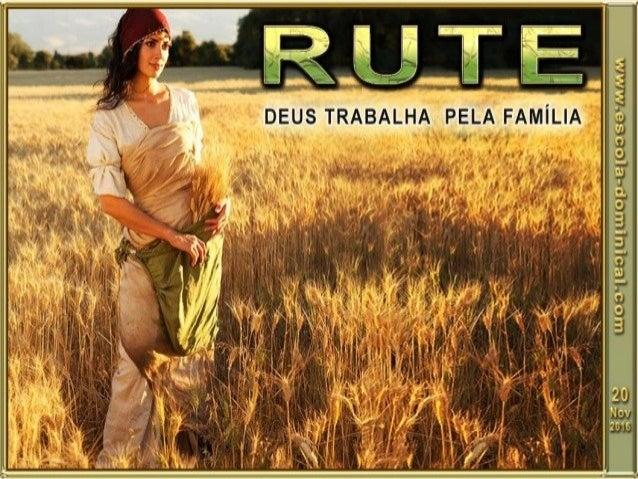 Lição 8  rute, Deus trabalha pela família