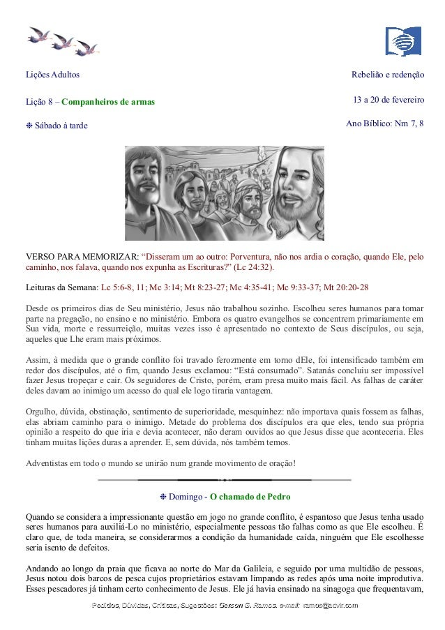Lições Adultos Rebelião e redenção Lição 8 – Companheiros de armas 13 a 20 de fevereiro ❉ Sábado à tarde Ano Bíblico: Nm 7...