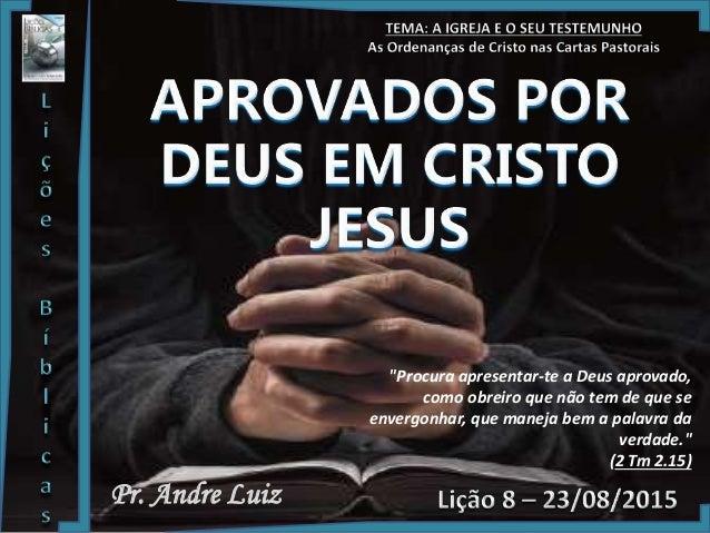 """Pr. Andre Luiz """"Procura apresentar-te a Deus aprovado, como obreiro que não tem de que se envergonhar, que maneja bem a pa..."""
