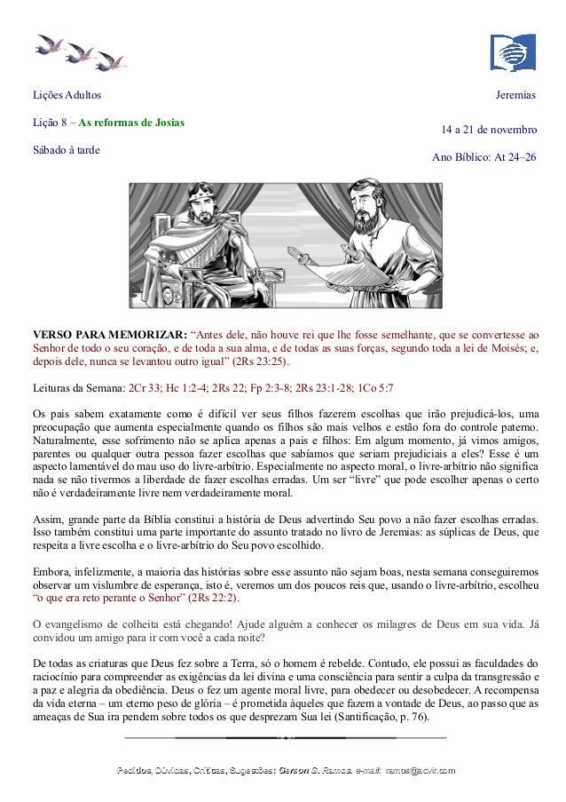 Lições Adultos Jeremias Lição 8 – As reformas de Josias 14 a 21 de novembro Sábado à tarde Ano Bíblico: At 24–26 VERSO PAR...