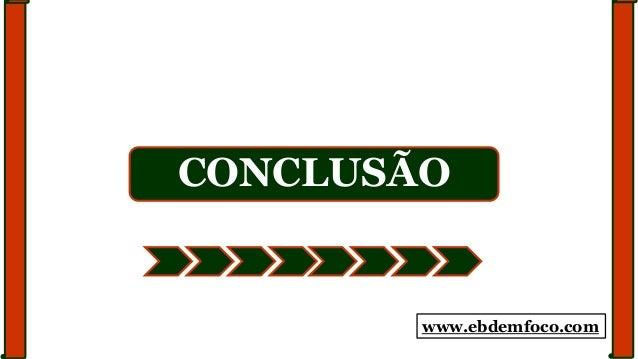 CONCLUSÃO www.ebdemfoco.com